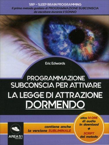 Programmazione Subconscia per Attivare e Potenziare la Legge di Attrazione Dormendo