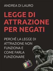 Legge di Attrazione per Negati (eBook)