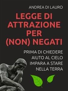 Legge di Attrazione per (non) Negati (eBook)