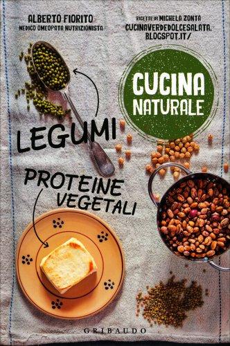 Cucina Naturale - Legumi, Proteine Vegetali
