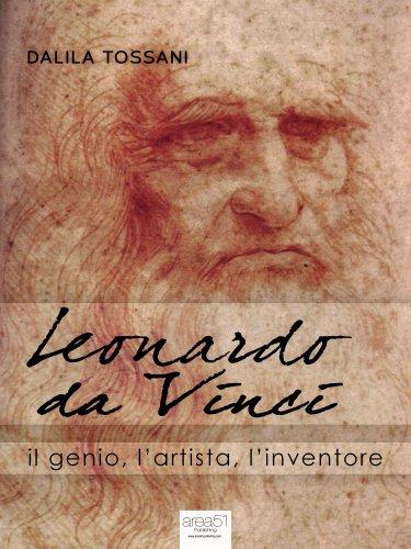 Leonardo da Vinci: il Genio, l'Artista, l'Inventore (eBook)