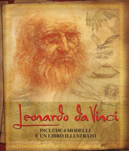 Leonardo da Vinci - Include 4 Modelli e un Libro Ilustrato