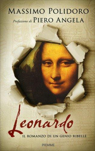Leonardo - Il Romanzo di un Genio Ribelle