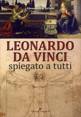 Leonardo Da Vinci Spiegato a Tutti