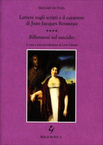 Lettere sugli Scritti e il Carattere di Jean-Jacques Rousseau