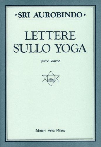 Lettere sullo Yoga vol. 1