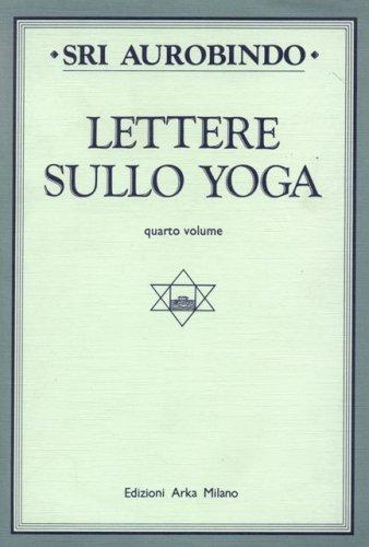Lettere sullo Yoga vol. 4