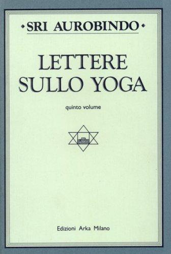 Lettere sullo Yoga vol. 5