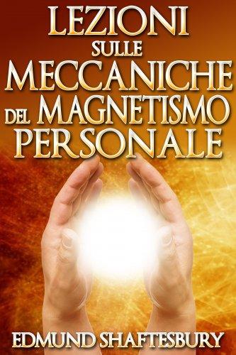 Lezioni sulle Meccaniche del Magnetismo Personale (eBook)