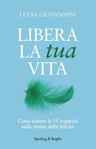 Libera la Tua Vita (eBook)