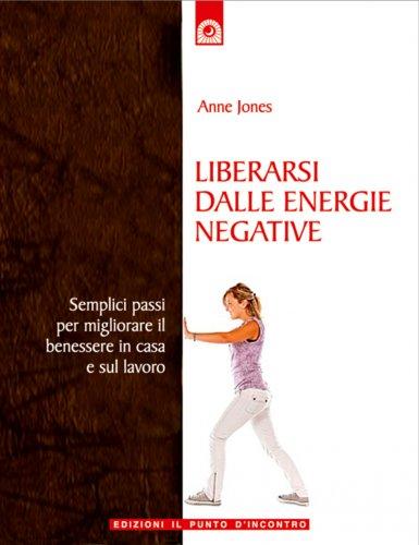 Liberarsi dalle Energie Negative (eBook)