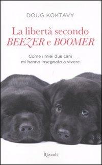 La Libertà Secondo Beezer e Boomer