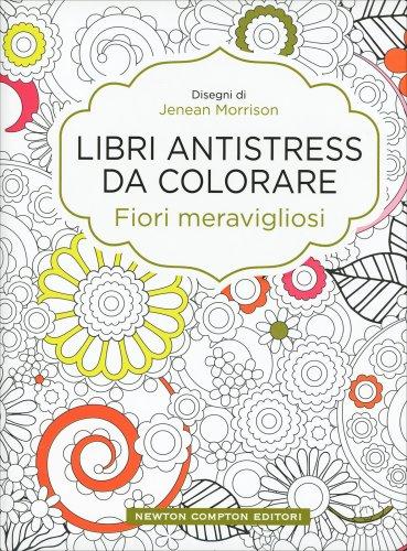 Libri Antistress da Colorare - Fiori Meravigliosi
