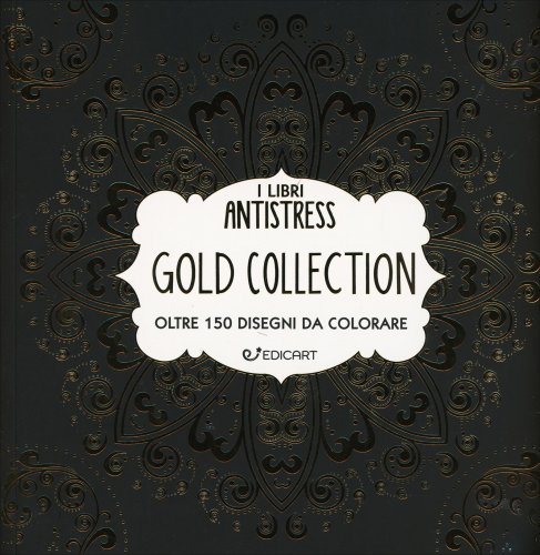 I Libri Antistress - Gold Collection