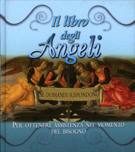 Il Libro degli Angeli - Se Domandi Rispondono