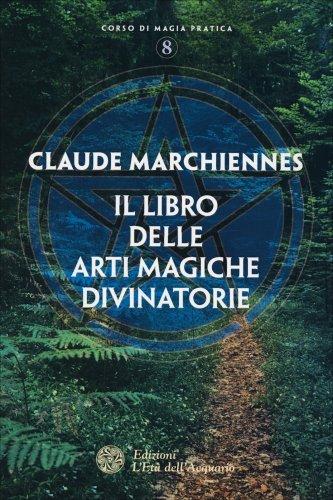 Il Libro delle Arti Magiche Divinatorie