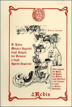 Il Libro Magico Segreto degli Angeli, dei Demoni e degli Spiriti Supremi - Vol.2