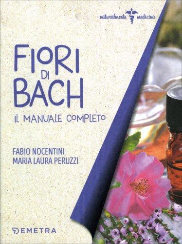 Fiori di Bach - Il Manuale Completo