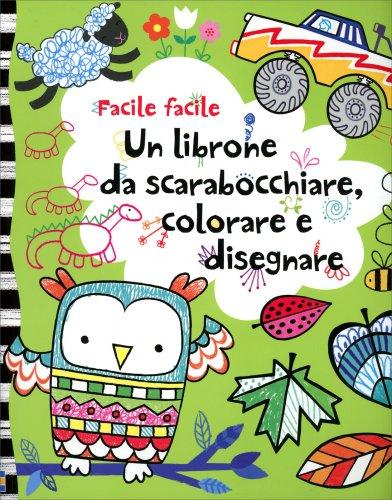 Un Librone da Scarabocchiare, Colorare e Disegnare