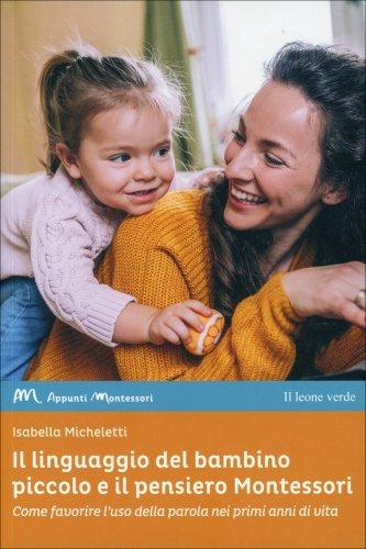Il Linguaggio del Bambino Piccolo e il Pensiero Montessori