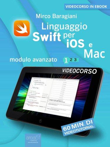 Linguaggio Swift di Apple per iOS e Mac - Modulo Avanzato - Volume 1 (eBook)