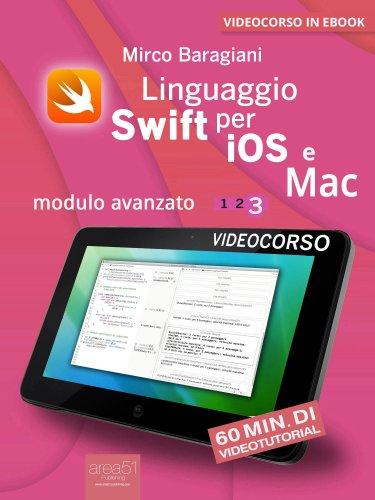 Linguaggio Swift di Apple per iOS e Mac - Modulo Avanzato - Volume 3 (eBook)