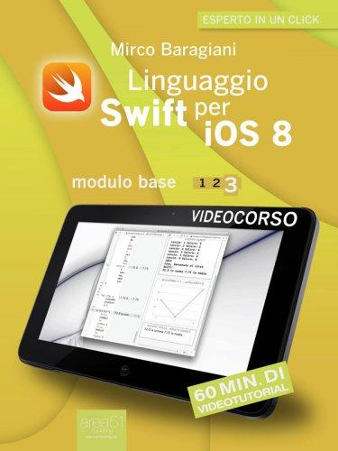 Linguaggio Swift per iOS 8. Videocorso. Modulo base - Volume 3 (eBook)