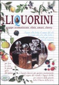 Liquorini, Grappe Aromatizzate, Elisir, Amari, Cherry