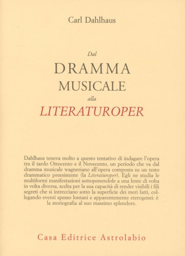 Dal Dramma Musicale alla Literaturoper