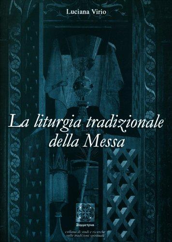 La Liturgia Tradizionale della Messa