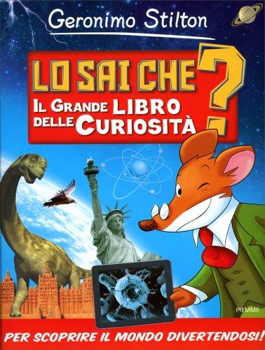 Lo Sai Che? Il Grande Libro delle Curiosità