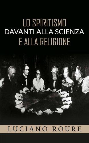 Lo Spiritismo davanti alla Scienza e alla Religione (eBook)