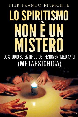 Lo Spiritismo Non È un Mistero (eBook)