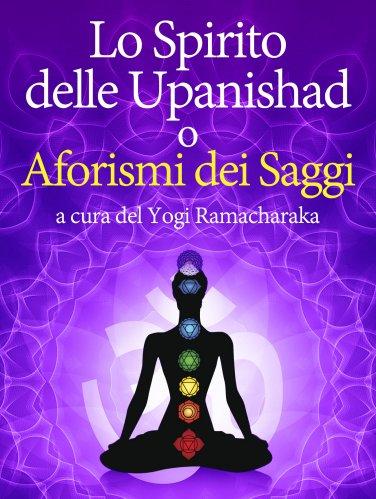Lo Spirito delle Upanishad o Aforismi dei Saggi (eBook)