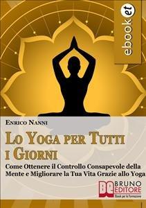 Lo Yoga per Tutti i Giorni (eBook)