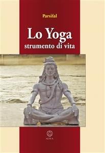 Lo Yoga Strumento di Vita (eBook)
