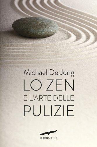 Lo Zen e l'Arte delle Pulizie (eBook)