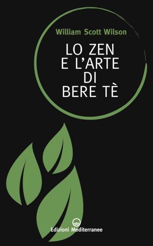 Lo Zen e l'Arte di Bere Tè (eBook)