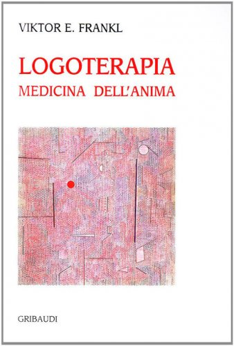 Logoterapia Medicina dell'Anima