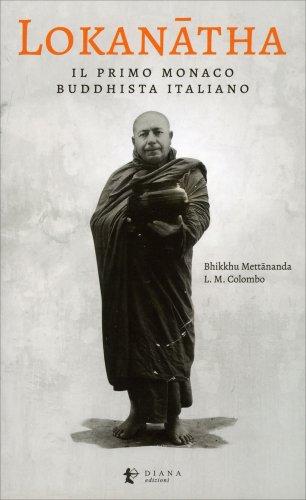 Lokanatha - Il Primo Monaco Buddhista Italiano