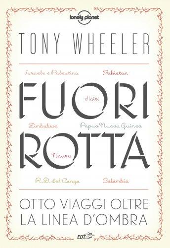 Lonely Planet - Fuori Rotta (eBook)