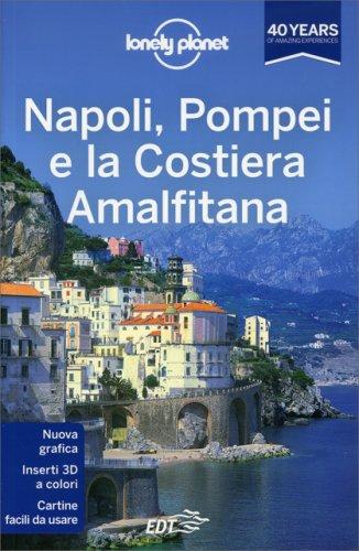 Lonely Planet - Napoli, Pompei e la Costiera Amalfitana