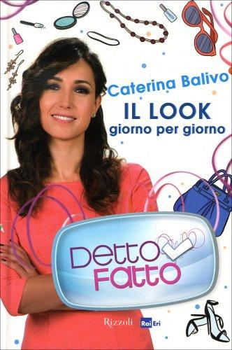 Detto Fatto - Il Look Giorno per Giorno