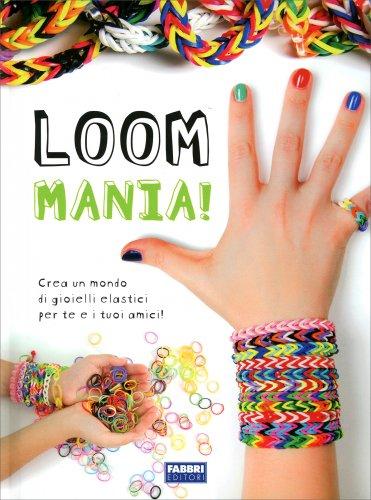 Loom Mania!