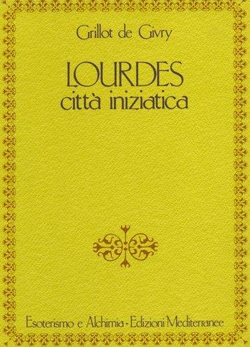Lourdes, Città Iniziatica (eBook)