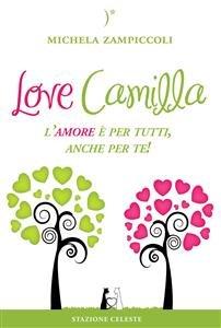 Love Camilla - L'Amore è per Tutti, Anche per Te! (eBook)