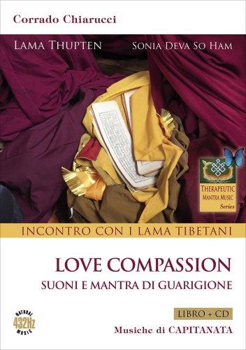 Love Compassion - Incontro con i Lama Tibetani - CD con Libro