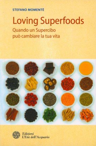 Loving Superfoods
