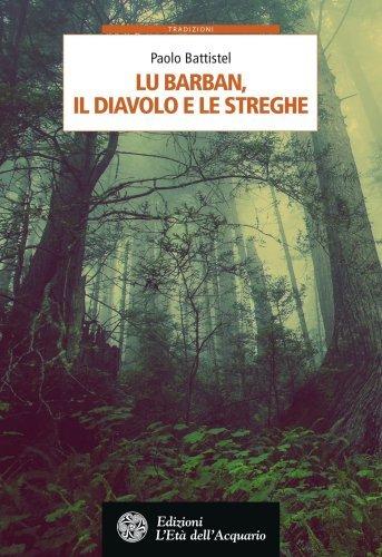 Lu Barban, il Diavolo e le Streghe (eBook)