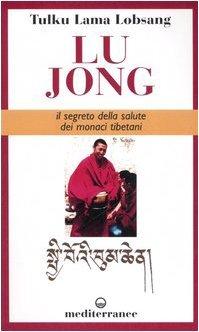 Lu Jong - Il Segreto della Salute dei Monaci Tibetani
